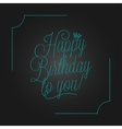 birthday vintage lettering design background vector image