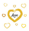love card design gold glitter heart shapes on vector image