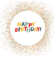 happy birthday lettering on holidays colorful vector image