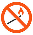 forbidden match fire flat icon vector image
