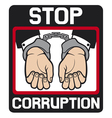 Hands in handcuffs - stop corruption sign vector image