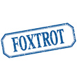foxtrot square blue grunge vintage isolated label vector image