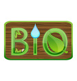 bio green sign vector image