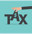 hand pick up tax fee levied upon incomes vector image