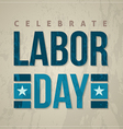 Celebrate labor day card vector image