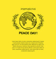 peace day international holiday poster with earth vector image