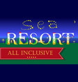 sea resort all inclusive artistic font vector image
