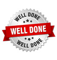 well done 3d silver badge with red ribbon vector image