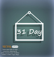Calendar day 31 days icon sign On the blue-green vector image