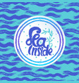 ink hand drawn sea lettering on abstract sea vector image