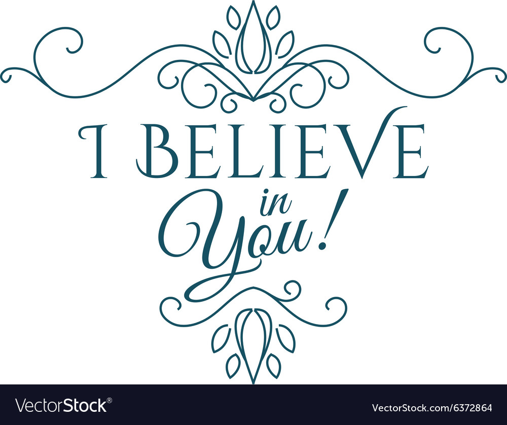 I believe in you lettering vector