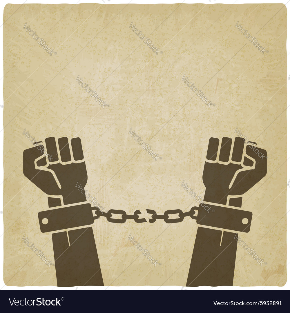 Hands broken chains freedom concept old vector