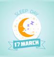 17 march sleep day vector image