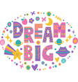 word art dream big vector image