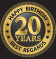 20 years happy birthday best regards gold label vector image vector image