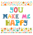 You make me happy Concept romantic postcard vector image