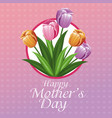 happy mothers day card tulips and hearts vector image
