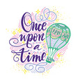 once upon a time hand drawn motivational vector image