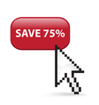 Save 75 Button Click vector image vector image