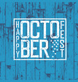 appy october fest blue wooden background holiday vector image