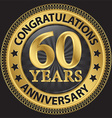 60 years anniversary congratulations gold label vector image