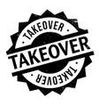 takeover rubber stamp vector image