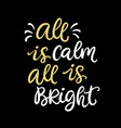 all is calm all is bright christmas typographic vector image