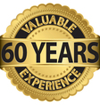 Valuable 60 years of experience golden label with vector image