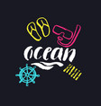 ocean modern hand drawn lettering vector image