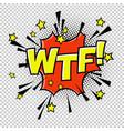 wtf comic sound comic speech bubble halftone vector image vector image