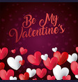 be my valentines card invitation romantic vector image