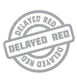 Delayed Red rubber stamp vector image