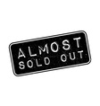 Almost sold out rubber stamp vector image