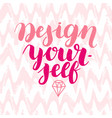 lettering inspirational quote design for posters vector image
