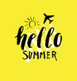 hello summer modern hand drawn lettering phrase vector image