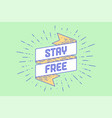 vintage ribbon with text stay free vector image