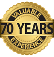 Valuable 70 years of experience golden label with vector image
