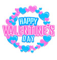 valentines day greeting card with colorful hearts vector image
