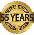 Celebrating 55 years anniversary golden label with vector image vector image