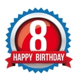 Eight years happy birthday badge ribbon vector image