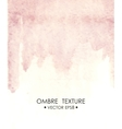 Hand drawn ombre texture Watercolor painted light vector image