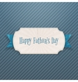 Happy Fathers Day festive Card with Ribbon vector image