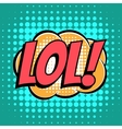 Lol comic book bubble text retro style vector image