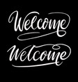 welcome hand written typography vector image