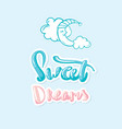 sweet dreams moon lettering hand drawn vector image