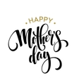 Happy Mothers Day Greeting Card Black Calligraphy vector image