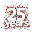 Twenty five years paper confetti sign vector image