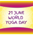Yoga world day vector image