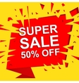 Big sale poster with SUPER SALE 50 PERCENT OFF vector image