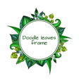 round frame with patterned doodle green leaves vector image